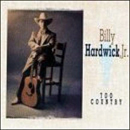 Billy Hardwick Jr.: 'Too Country' (JRS Records, 1992)