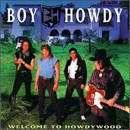 Boy Howdy: 'Welcome to Howdywood' (Curb Records, 1992)