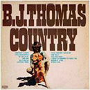 B.J. Thomas: 'B.J. Thomas Country' (Scepter Records, 1972)
