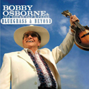 Bobby Osborne & The Rocky Top X-Press: 'Bluegrass & Beyond' (Rounder Records, 2009)