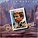 Buck Owens: 'Our Old Mansion' (Warner Bros. Records, 1977)