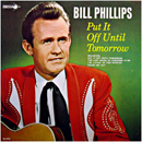 Bill Philips: 'Put It Off Until Tomorrow' (Decca Records, 1966)