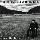Bobby Tomberlin: 'Out of Road' (Curb Music, 2016)