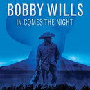 Bobby Wills: 'In Comes The Night' (MDM Recordings, 2017)
