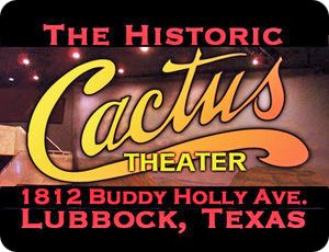 The Historic Cactus Theater, 1812 Buddy Holly Avenue, Lubbock, TX 79401