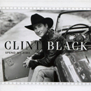 Clint Black: 'Spend My Time' (Equity Music Group, 2004)