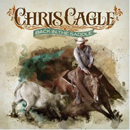 Chris Cagle: 'Back in The Saddle' (Bigger Picture Music Group, 2012)