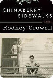 Rodney Crowell's memoir, 'Chinaberry Sidewalks', published on Tuesday 18 January 2011
