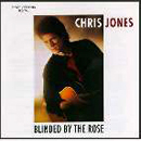 Chris Jones: 'Blinded By The Rose' (Rebel Records, 1996)