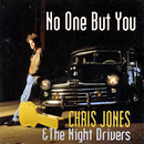 Chris Jones & The Night Drivers: 'No One But You' (Rebel Records, 1997)