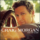 Craig Morgan: 'Little Bit of Life' (Broken Bow Records, 2006)