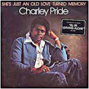 Charley Pride: 'She's Just An Old Love Turned Memory' (RCA Records, 1977)