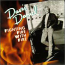 Davis Daniel: 'Fighting Fire With Fire' (Mercury Records / Polygram Records, 1991)