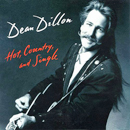 Dean Dillon: 'Hot, Country & Single' (Atlantic Records, 1991)