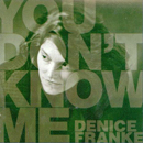 Denice Franke: 'You Don't Know Me' (de nICE gIRL Music, 1998)