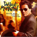Delbert McClinton: 'Never Been Rocked Enough' (Curb Records, 1992)