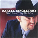 Daryle Singletary: 'That's Why I Sing This Way' (Audium Records / Koch Records, 2002)