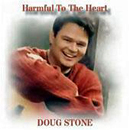 Doug Stone: 'Harmful to The Heart' (Stone Age Records, 2001)