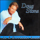 Doug Stone: 'In a Different Light' (Lofton Creek Records, 2005)