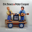 Eric Brace & Peter Cooper: 'You Don't Have To Like Them Both' (Red Beet Records, 2008)