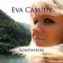 Eva Cassidy: 'Somewhere' (Blix Street Records, 2008)