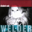 Elizabeth Cook: 'Welder' (31 Tigers Records, 2010)