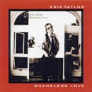 Eric Taylor: 'Shameless Love' (Featherbed Records, 1981 / Blue Ruby Music, 2004)