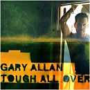 Gary Allan: 'Tough All Over' (MCA Records, 2005)