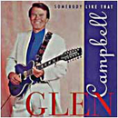Glen Campbell: 'Somebody Like That' (Liberty Records, 1993)