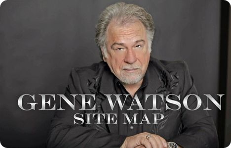 Gene Watson Fan Site - Site Map