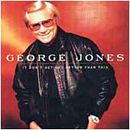 George Jones: 'It Don't Get Any Better Than This' (MCA Nashville Records, 1998)