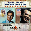 Gene Watson: 'Beautiful Country & Because You Believed in Me' (Hux Records, 2005)