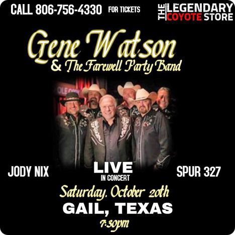 Gene Watson, with special guests Jody Nix & The Texas Playboys, and Spur 327, at The Legendary Coyote Country Store, 100 West Wasson Road, Gail, TX 79738 on Saturday 20 October 2018 (performance time: 7:30pm)
