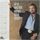 Gene Watson: 'Honky Tonk Crazy' (Epic Records, 1987)