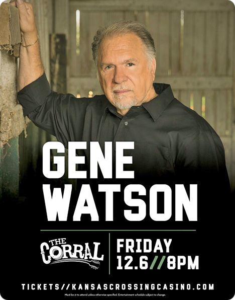 Gene Watson at Kansas Crossing Casino, 1275 South Highway 69, Pittsburg, KS 66762 on Friday 6 December 2019