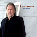 Gene Watson: 'In A Perfect World' (Shanachie Records, 2007)