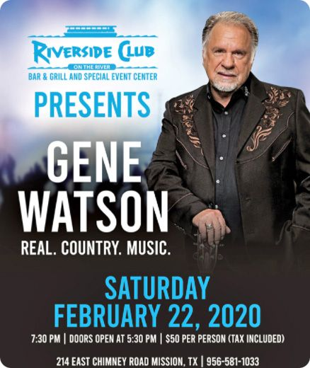 Gene Watson at Riverside Club, 214 East Chimney Road, Mission, TX 78573 on Saturday 22 February 2020