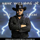 Hank Williams Junior: 'Wild Streak' (Warner Bros. Records, 1988)