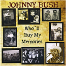 Johnny Bush: 'Who'll Buy My Memories' (Heart of Texas Records, 2011)
