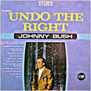 Johnny Bush: 'Undo The Right' (Stop Records, 1968)