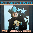 Johnny Bush: 'Whiskey River With Johnny Bush' (Delta Records, 1980)