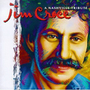 Various Artists: 'Jim Croce: A Nashville Tribute' (River North Records, 1997)