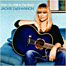 Jackie DeShannon: 'When You Walk in The Room' (Rock Beat Records, 2011)