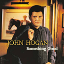 John Hogan : 'Something Good' (Rosette Records, 2003)
