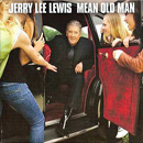 Jerry Lee Lewis & Various Artists: 'Mean Old Man' (Verve Records, 2010)