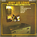 Jerry Lee Lewis: 'She Still Comes Around (To Love What's Left of Me)' (Smash Records, 1968)