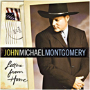 John Michael Montgomery: 'Letters From Home' (Warner Bros. Records, 2004)