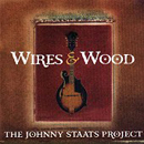 The Johnny Staats Project: 'Wires & Wood' (Giant Records, 2000)