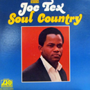 Joe Tex: 'Soul Country' (Atlantic Records, 1968)