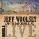 Jeff Woolsey & The Dancehall Kings: 'Jeff Woolsey & The Dancehall Kings: Double Live at The Western Club' (Jeff Woolsey Music / Shuffle One Records, 2017)